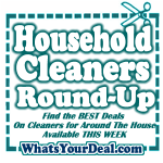 Household Cleaners Round UP