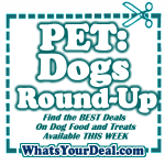 Dog Food Round UP and Dog Treats Deals