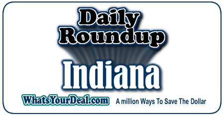 Indiana Deals, Indianapolis, from South Bend to Evansville, and from Fort Wayne to Terre Haute