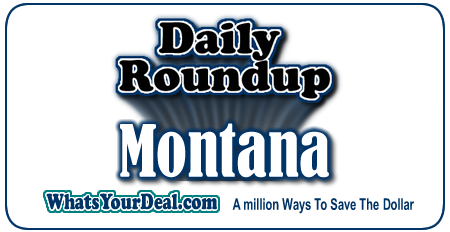 Montana Deals in Billings, Butte,  Great Falls, Missoula
