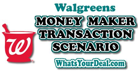 Walgreens Money Maker Scenario