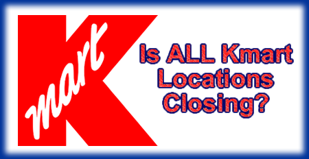 Kmart Could Soon Be Going Out Of Business With Rumors Reportedly Circulating Among Store Employees That All The Remaining Locations Are On Their Way To